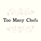TOO MANY CHEFS